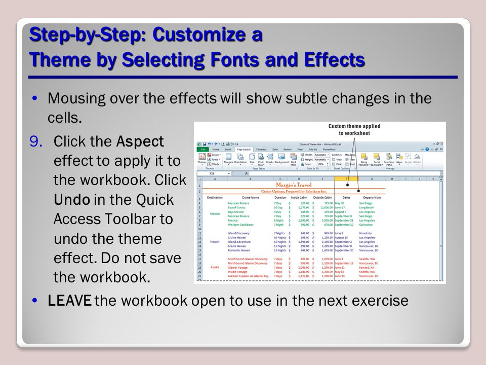 Step-by-Step: Customize a Theme by Selecting Fonts and Effects Mousing over the effects will show subtle changes in the cells.