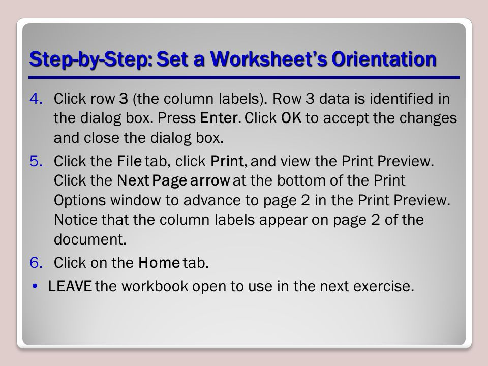 Step-by-Step: Set a Worksheet's Orientation 4.Click row 3 (the column labels).