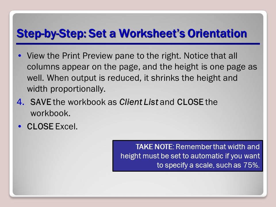 Step-by-Step: Set a Worksheet's Orientation View the Print Preview pane to the right. Notice that all columns appear on the page, and the height is on