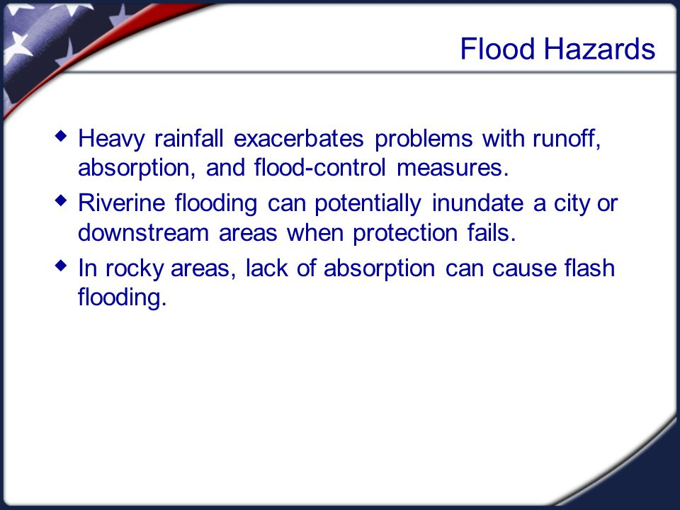 Flood Hazards  Heavy rainfall exacerbates problems with runoff, absorption, and flood-control measures.