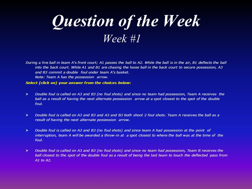 Question of the Week Week #1 During a live ball in team A s front court; A1 passes the ball to A2.