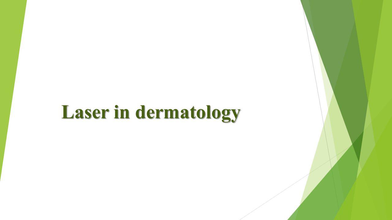 Laser in dermatology