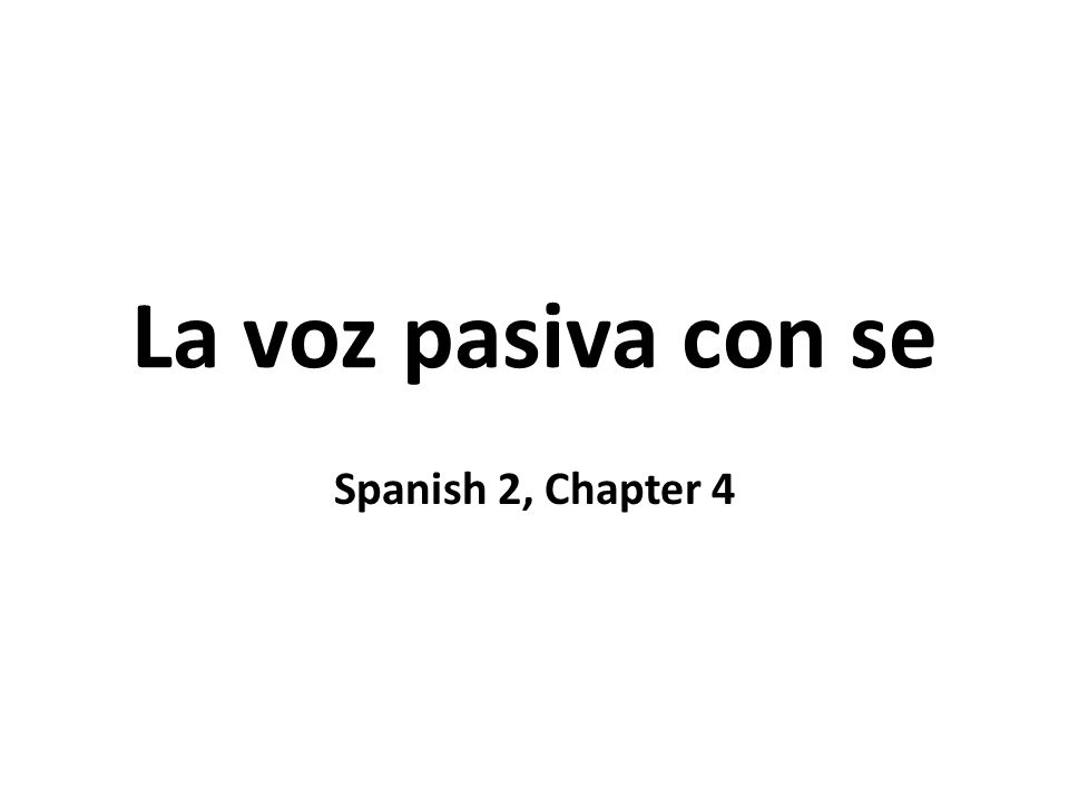 La voz pasiva con se Spanish 2, Chapter 4