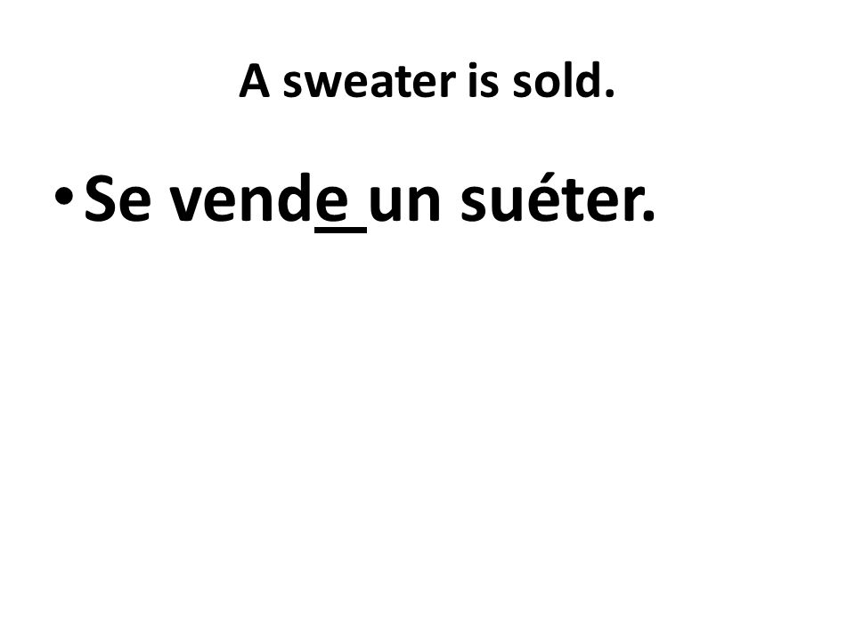 A sweater is sold. Se vende un suéter.