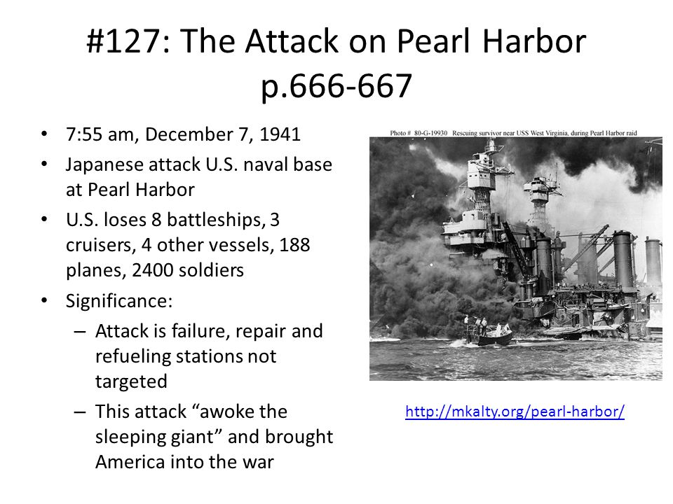 #127: The Attack on Pearl Harbor p.666-667 7:55 am, December 7, 1941 Japanese attack U.S.