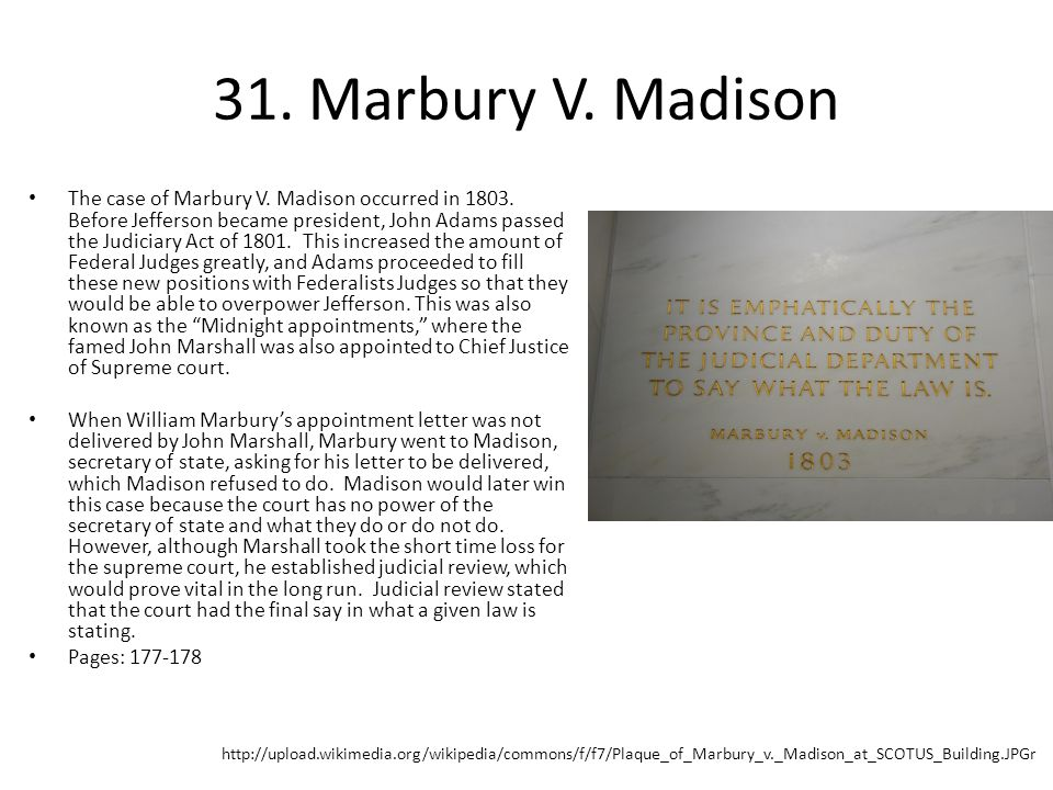 31.Marbury V. Madison The case of Marbury V. Madison occurred in 1803.