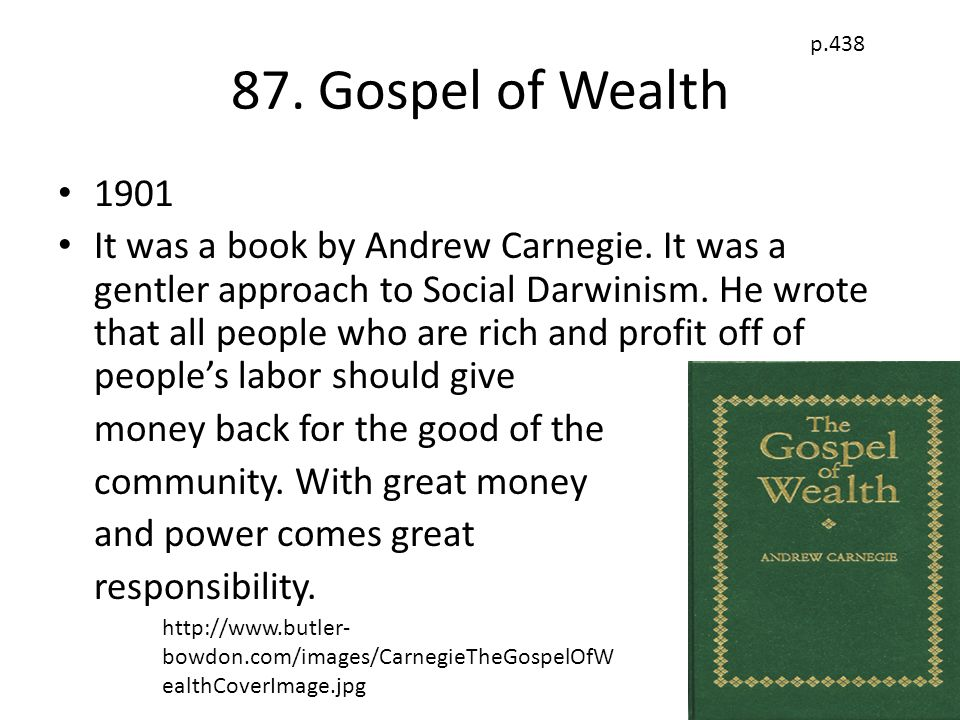 87.Gospel of Wealth 1901 It was a book by Andrew Carnegie.