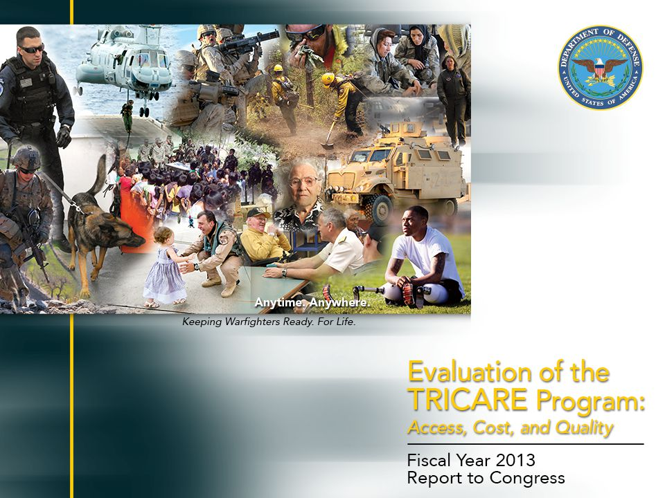 1 Evaluation of the TRICARE Program: Access, Cost, and Quality Fiscal Year 2012 Report to Congress