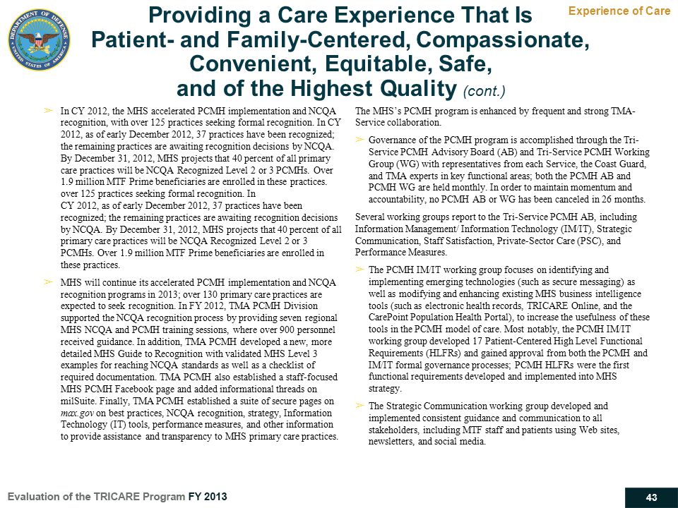 43 Providing a Care Experience That Is Patient- and Family-Centered, Compassionate, Convenient, Equitable, Safe, and of the Highest Quality (cont.) Ex