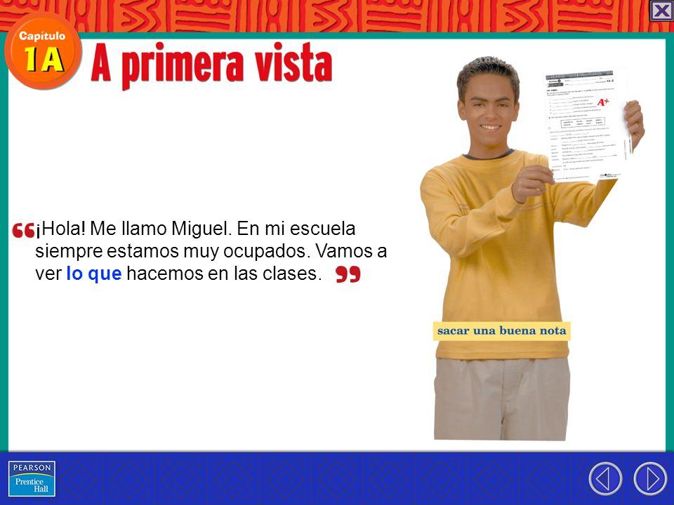 ¡Hola. Me llamo Miguel. En mi escuela siempre estamos muy ocupados.