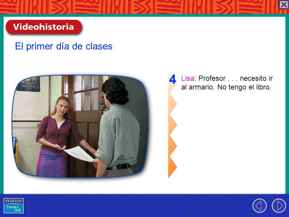 Lisa: Profesor... necesito ir al armario. No tengo el libro. 4 El primer día de clases