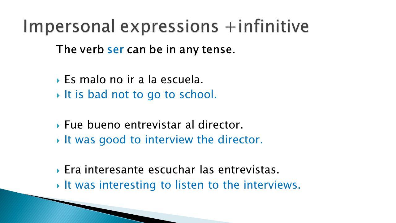 The verb ser can be in any tense.  Es malo no ir a la escuela.