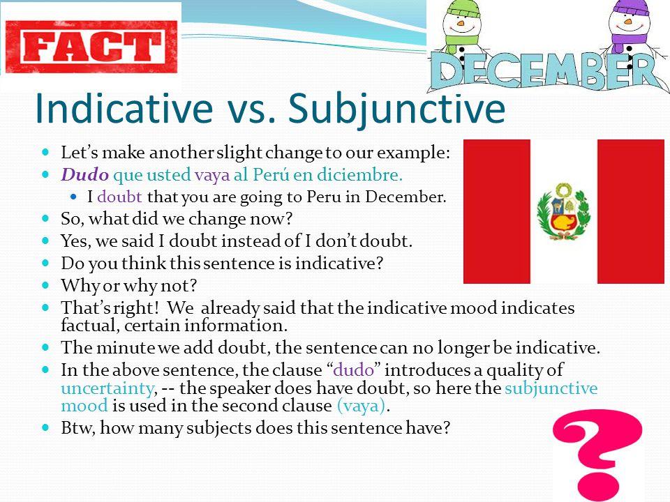 Tense vs.Mood Tiempo (Tiempo de la acción.) Modo (La actitud del sujeto.) 1.