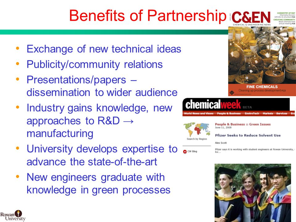 30 BMS Confidential PUBD 13745 Benefits of Partnership Exchange of new technical ideas Publicity/community relations Presentations/papers – dissemination to wider audience Industry gains knowledge, new approaches to R&D → manufacturing University develops expertise to advance the state-of-the-art New engineers graduate with knowledge in green processes
