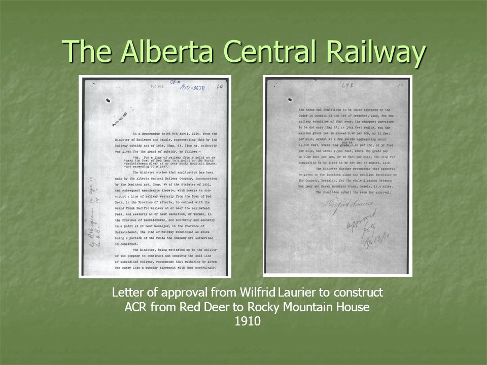 The Alberta Central Railway Letter of approval from Wilfrid Laurier to construct ACR from Red Deer to Rocky Mountain House 1910