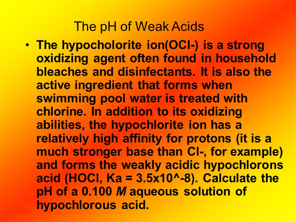 The hypocholorite ion(OCl-) is a strong oxidizing agent often found in household bleaches and disinfectants. It is also the active ingredient that for