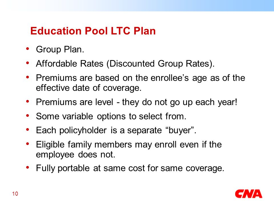 10 Education Pool LTC Plan Group Plan. Affordable Rates (Discounted Group Rates).