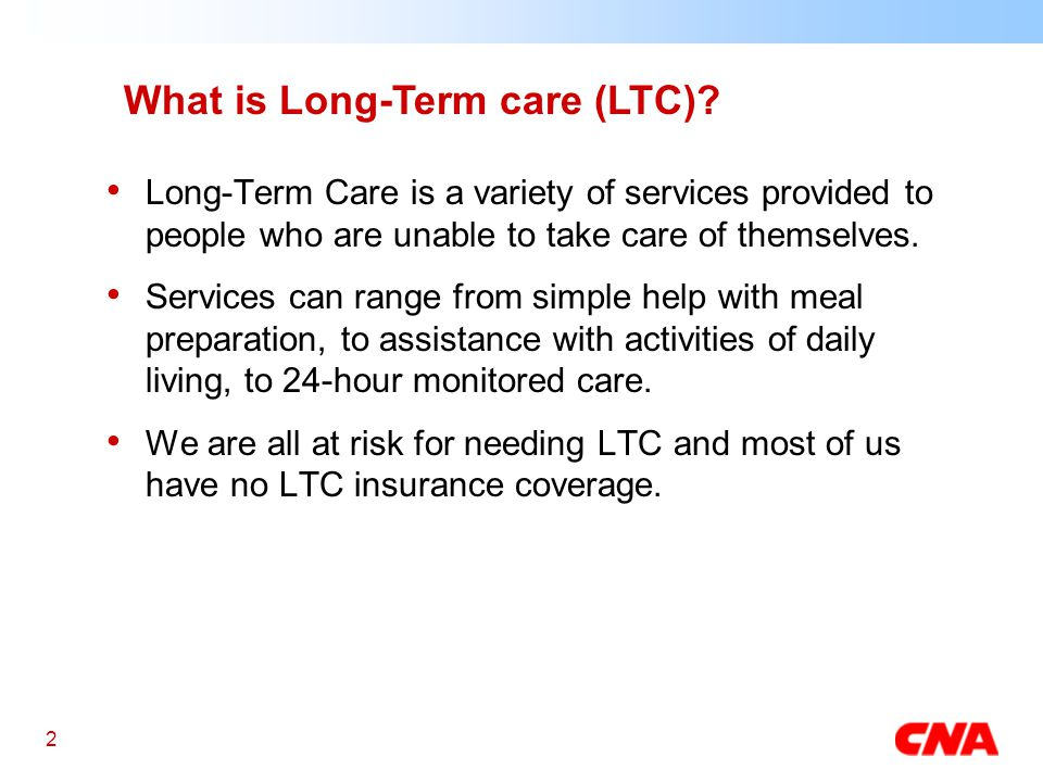 2 What is Long-Term care (LTC).