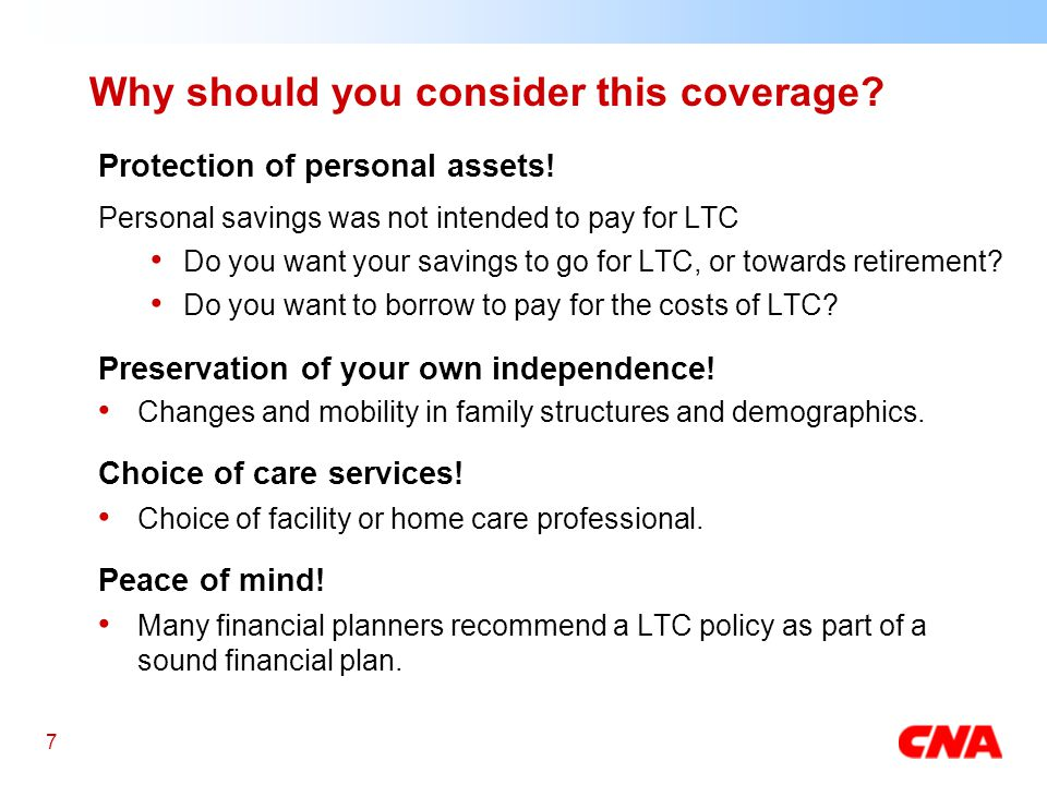 7 Why should you consider this coverage. Protection of personal assets.
