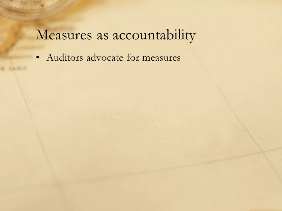 Measures as accountability Auditors advocate for measures