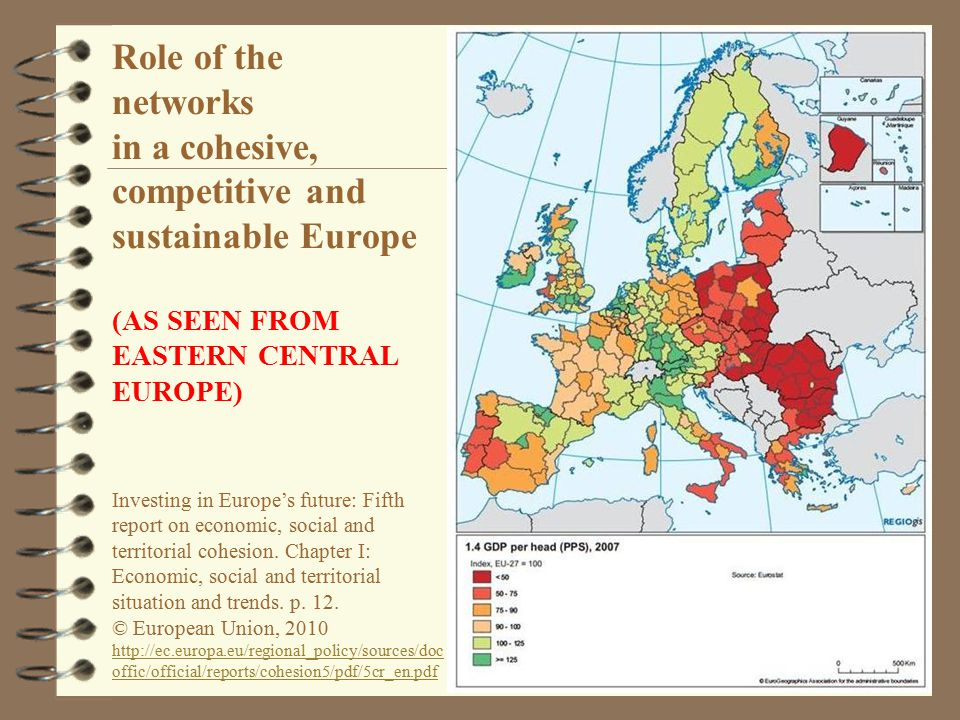 Role of the networks in a cohesive, competitive and sustainable Europe (AS SEEN FROM EASTERN CENTRAL EUROPE) Investing in Europe's future: Fifth report on economic, social and territorial cohesion.