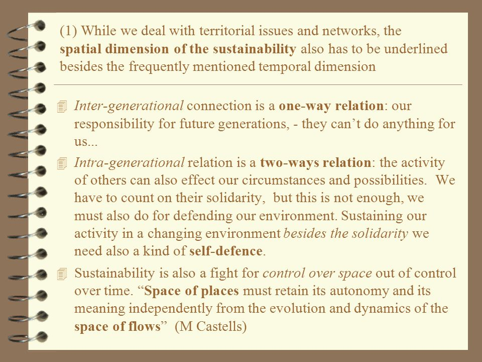 4 Inter-generational connection is a one-way relation: our responsibility for future generations, - they can't do anything for us...