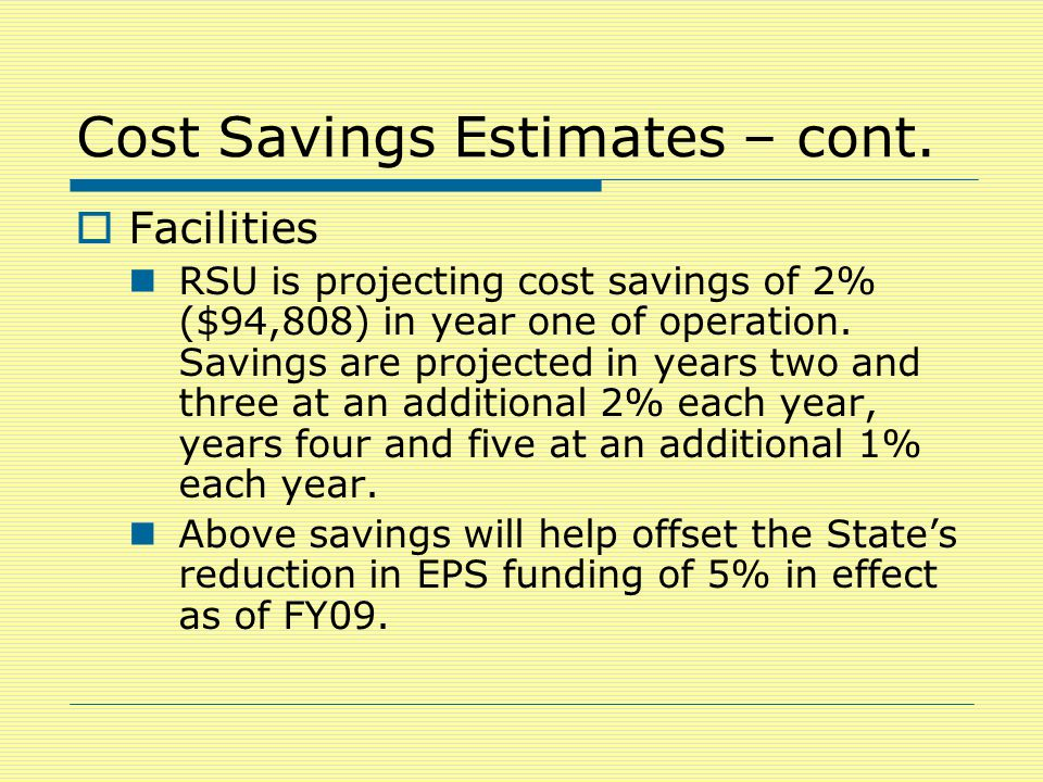 Cost Savings Estimates – cont.