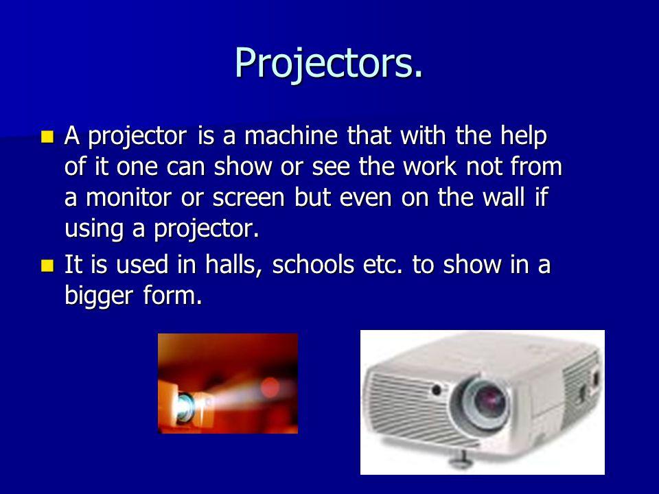 Projectors.