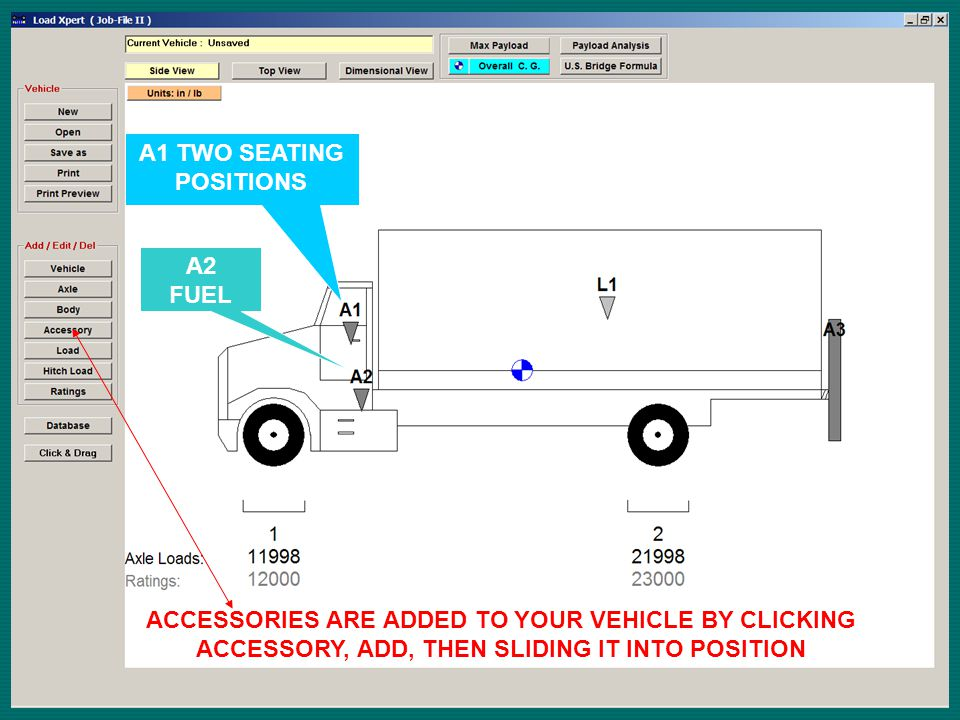 A2 FUEL A1 TWO SEATING POSITIONS ACCESSORIES ARE ADDED TO YOUR VEHICLE BY CLICKING ACCESSORY, ADD, THEN SLIDING IT INTO POSITION