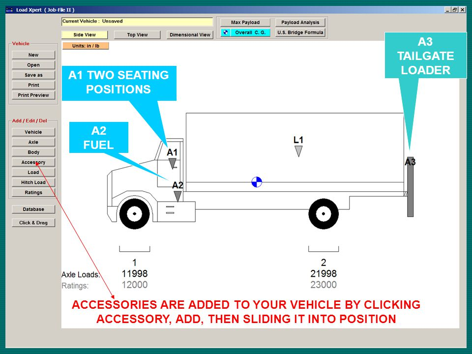 A2 FUEL A1 TWO SEATING POSITIONS A3 TAILGATE LOADER ACCESSORIES ARE ADDED TO YOUR VEHICLE BY CLICKING ACCESSORY, ADD, THEN SLIDING IT INTO POSITION