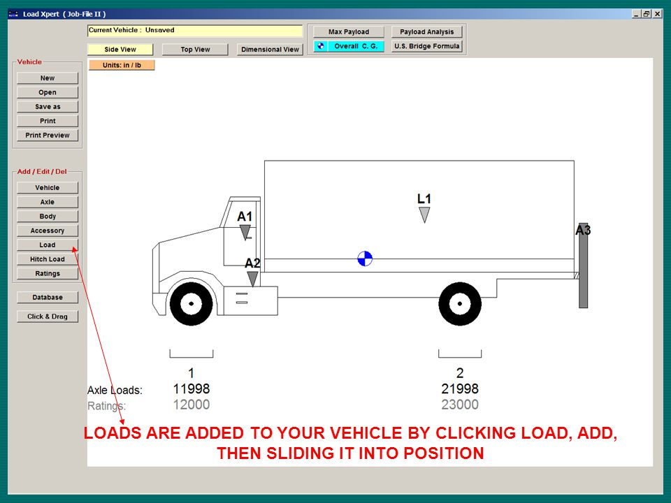 LOADS ARE ADDED TO YOUR VEHICLE BY CLICKING LOAD, ADD, THEN SLIDING IT INTO POSITION