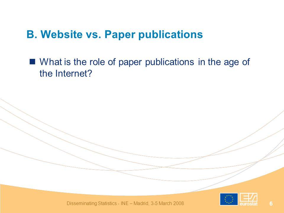 Disseminating Statistics - INE – Madrid, 3-5 March 2008 6 B.