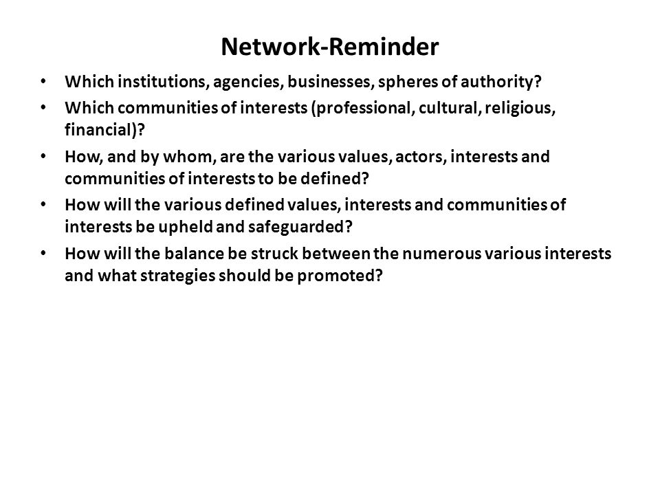 Network-Reminder Which institutions, agencies, businesses, spheres of authority.