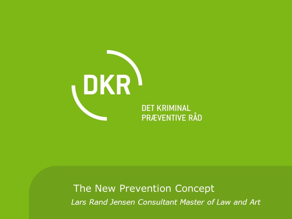 The New Prevention Concept Lars Rand Jensen Consultant Master of Law and Art