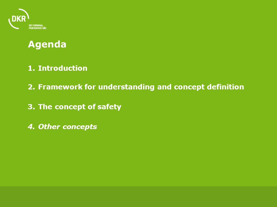 Agenda 1.Introduction 2.Framework for understanding and concept definition 3.The concept of safety 4.Other concepts