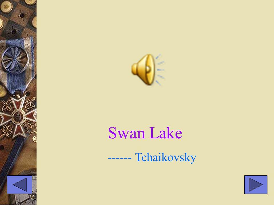 Swan Lake ------ Tchaikovsky