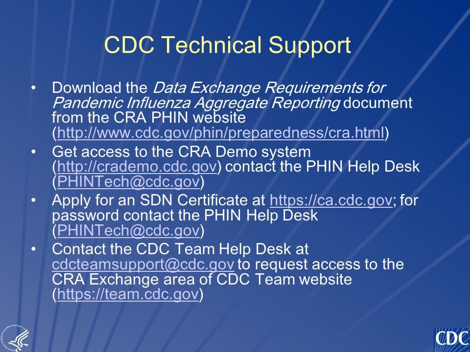 TM CDC Technical Support Download the Data Exchange Requirements for Pandemic Influenza Aggregate Reporting document from the CRA PHIN website (http:/