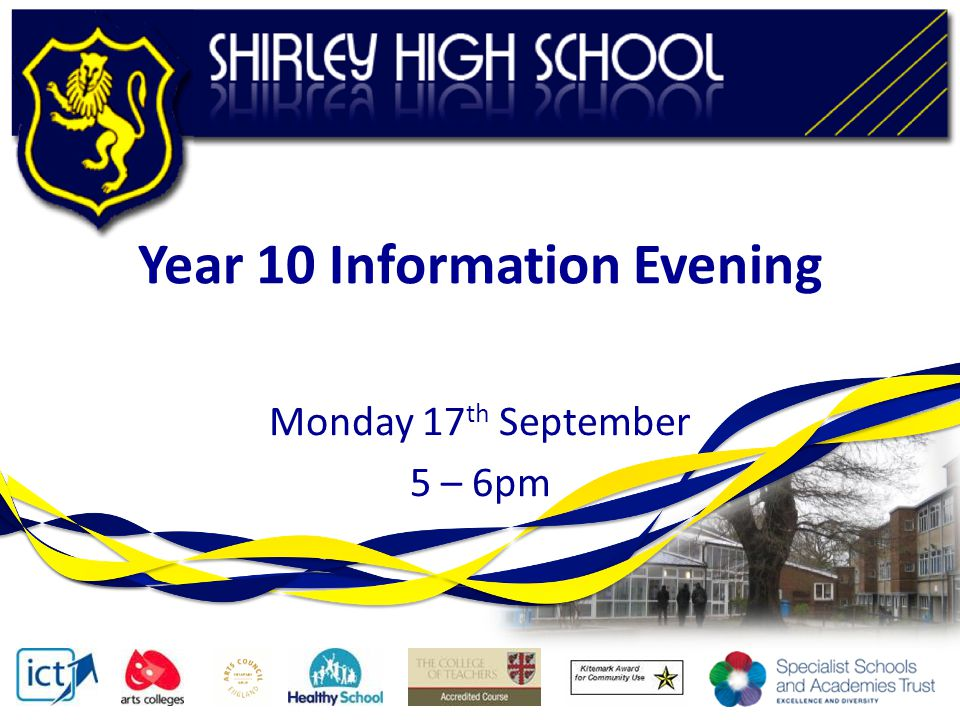 Year 10 Information Evening Monday 17 th September 5 – 6pm