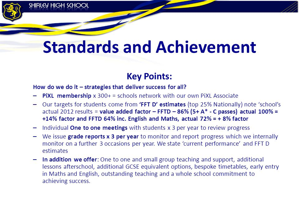 Standards and Achievement Key Points: How do we do it – strategies that deliver success for all.