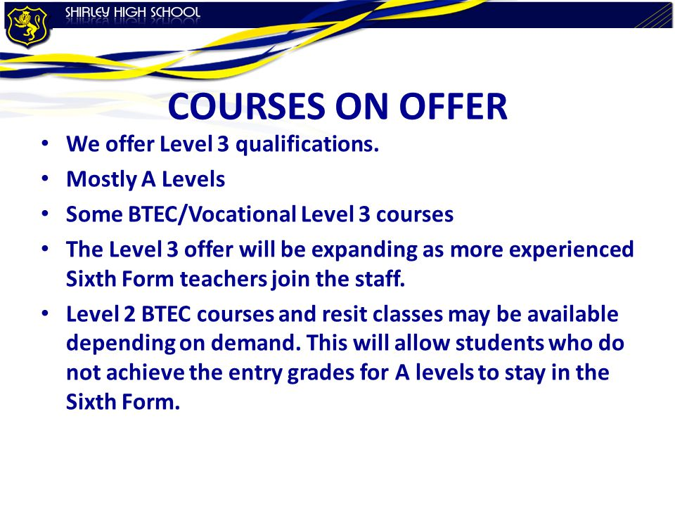 COURSES ON OFFER We offer Level 3 qualifications.
