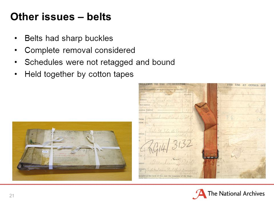Other issues – belts Belts had sharp buckles Complete removal considered Schedules were not retagged and bound Held together by cotton tapes 21