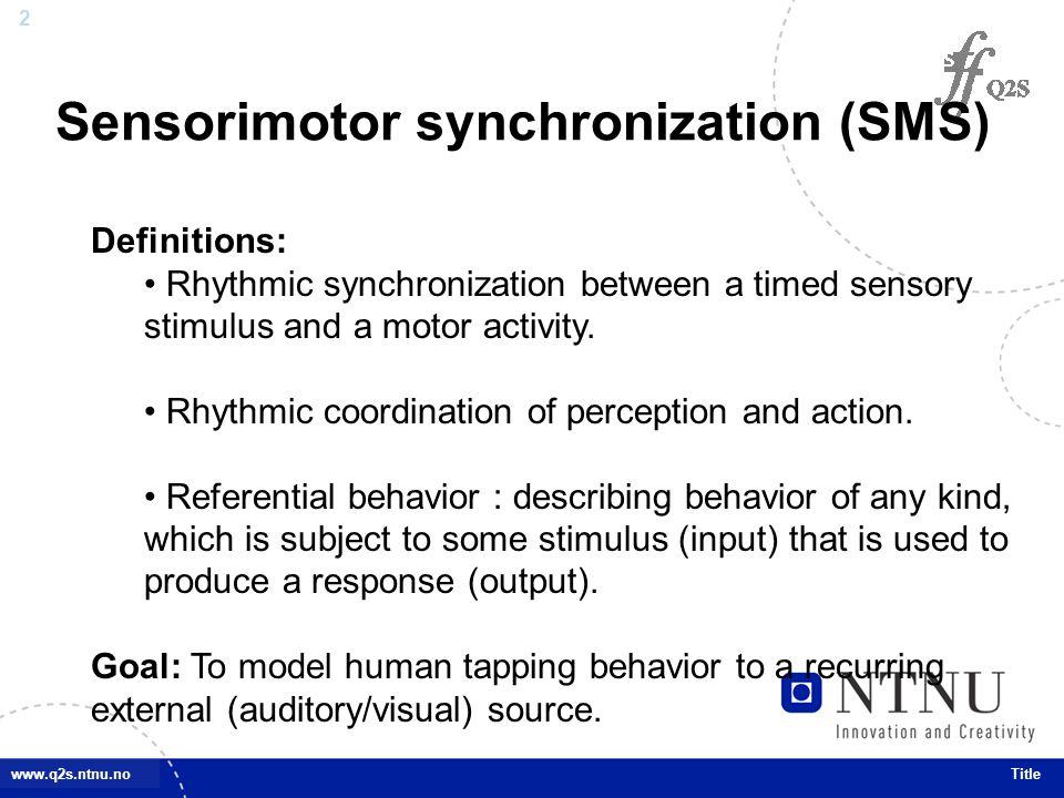 23 www.q2s.ntnu.noTitle Future Works 1.Other scenarios: Process: Period correction vs.