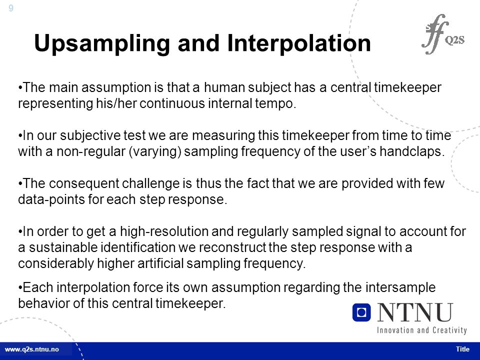 10 www.q2s.ntnu.no Retrievable Band Title From an information theoretical point of view, there is a misleading degree of freedom that upsampling provides us with.