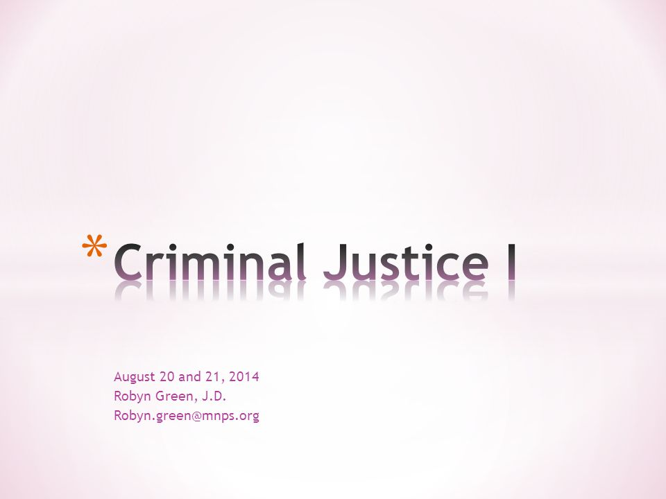 August 20 and 21, 2014 Robyn Green, J.D. Robyn.green@mnps.org