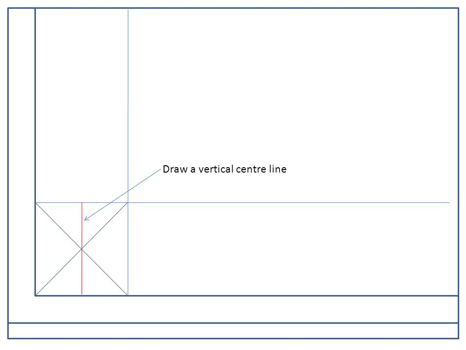 Draw a vertical centre line