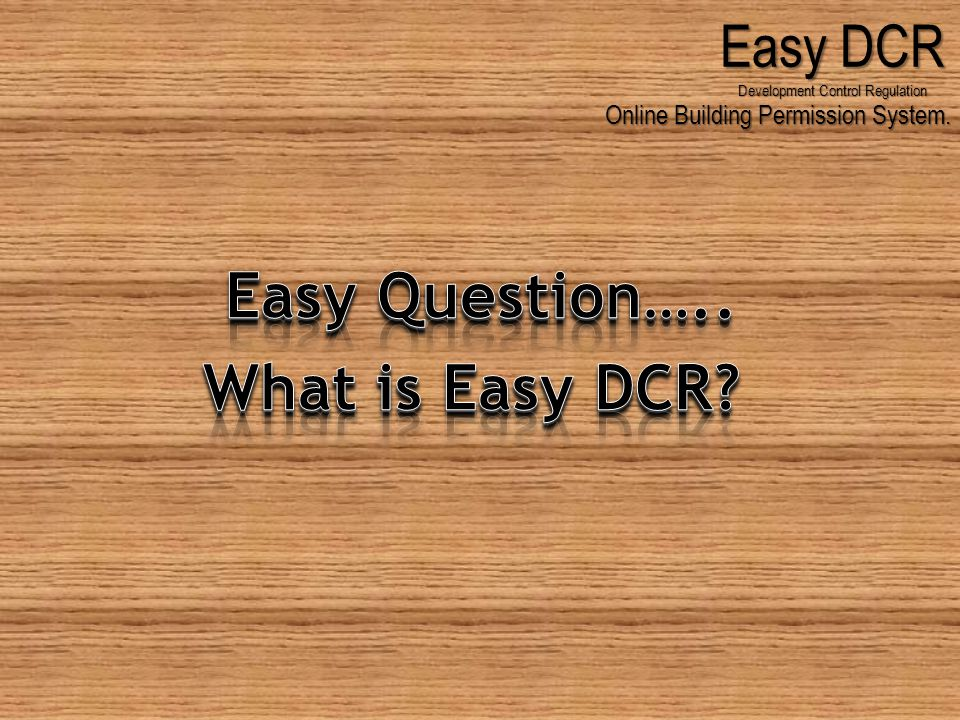 Easy – DCR (Development Control Regulation) is, Easy – DCR (Development Control Regulation) is, Complete for Online Solution For Building Permission System.