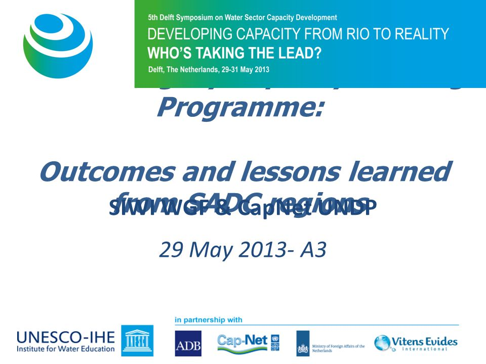 Water Integrity Capacity Building Programme: Outcomes and lessons learned from SADC regions SIWI WGF & CapNet UNDP 29 May 2013- A3