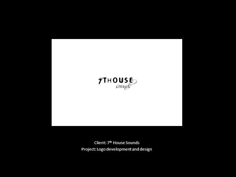 Client: 7 th House Sounds Project: Logo development and design