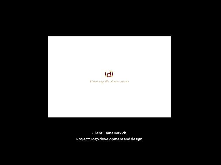 Client: Dana Mrkich Project: Logo development and design