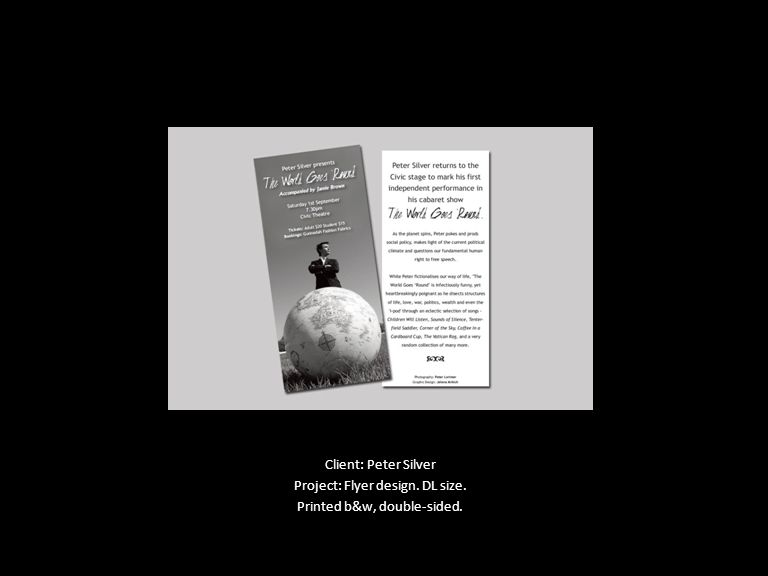 Client: Peter Silver Project: Flyer design. DL size. Printed b&w, double-sided.